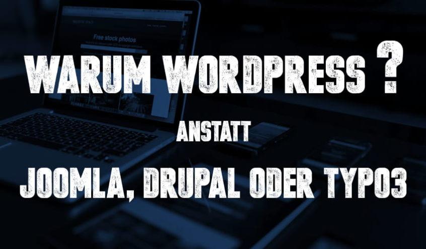 Warum wir WordPress anstatt Joomla!, Drupal oder TYPO3 als CMS ...